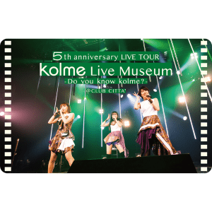 【ムービーカード 全ver.共通】5th anniversary LIVE TOUR 「kolme LiveMuseum - Do you know kolme? -」 @CLUB