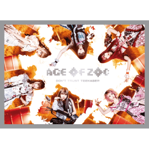 [初回限定生産限定盤]AGE OF ZOC / DON'T TRUST TEENAGER