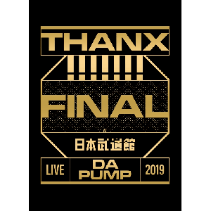【初回生産限定盤】LIVE DA PUMP 2019 THANX!!!!!!! FINAL at 日本武道館