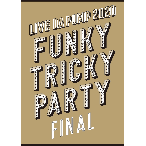 LIVE DA PUMP 2020 Funky Tricky Party FINAL at さいたまスーパーアリーナ (AVBD-98052~3 , AVXD-98054~5)