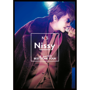 "Nissy Entertainment ""5th Anniversary"" BEST DOME TOUR"