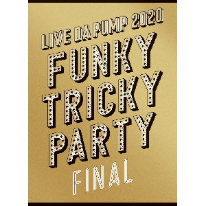 【初回生産限定盤】LIVE DA PUMP 2020 Funky Tricky Party FINAL at さいたまスーパーアリーナ (AVBD-98045~8/B~C , AVXD-98049~51/B~C)