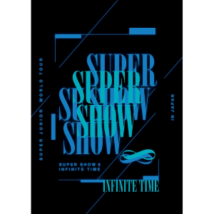 【初回生産限定盤】SUPER JUNIOR WORLD TOUR ''SUPER SHOW 8:INFINITE TIME'' in JAPAN (AVBK-79649~51 , AVXK-79652~3)